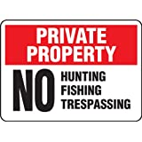 "Accuform Signs MATR978VA Aluminum Safety Sign, Legend ""PRIVATE PROPERTY NO HUNTING FISHING TRESPASSING"", 7"" Length x 10"" Width x 0.040"" Thickness, Red/Black on White"
