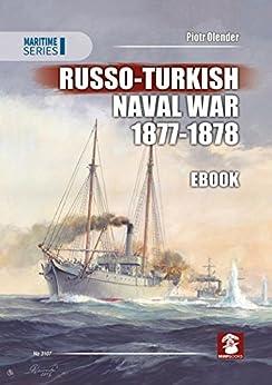 Russo-Turkish Naval War 1877-1878 (Maritime Series) by [Olender, Piotr]