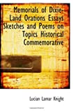 Memorials of Dixie-Land Orations Essays Sketches and Poems on Topics Historical Commemorative, Lucian Lamar Knight, 1113823119