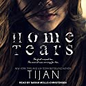 Home Tears Audiobook by Tijan Narrated by Sarah Mollo-Christensen