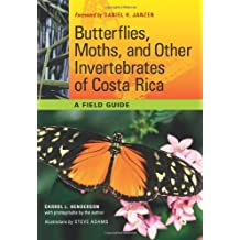 Butterflies, Moths, and Other Invertebrates of Costa Rica: A Field Guide (Corrie Herring Hooks Series) (The Corrie Herring Hooks Series Book 65)