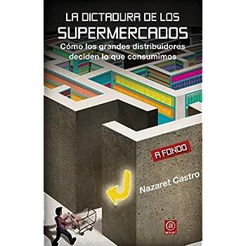 La dictadura de los supermercados: Cómo los grandes distribuidores deciden lo que consumimos (A fondo)