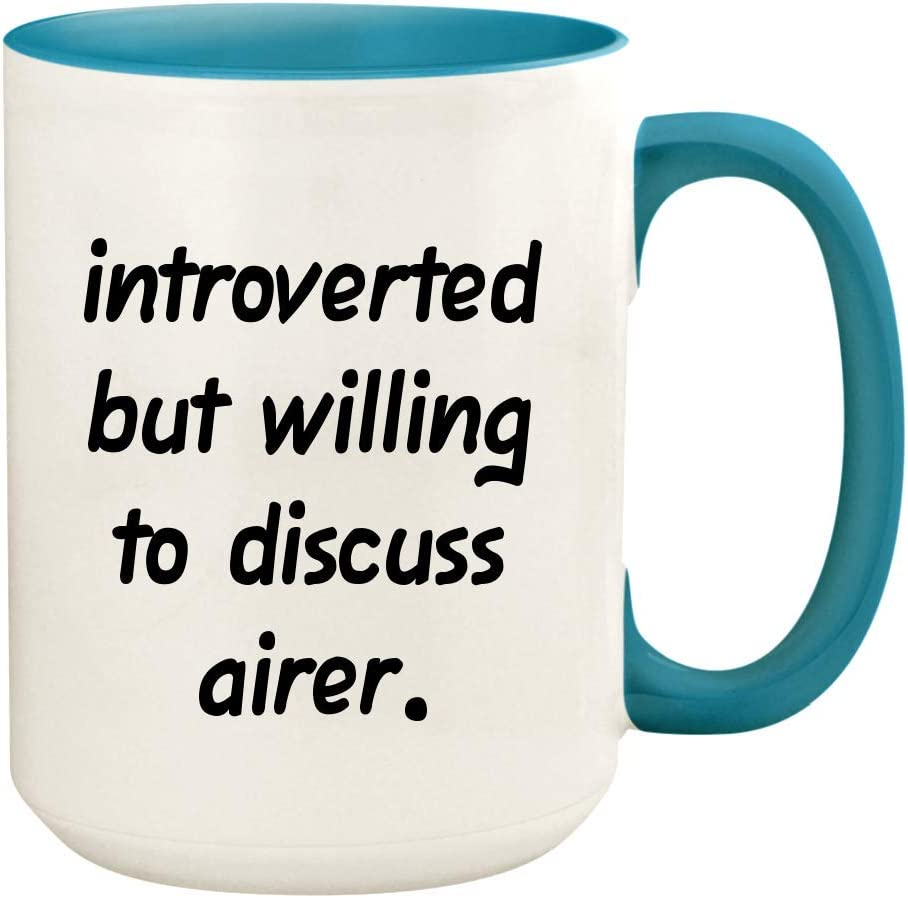Introverted But Willing To Discuss Airer - 15oz Ceramic White Coffee Mug Cup, Light Blue