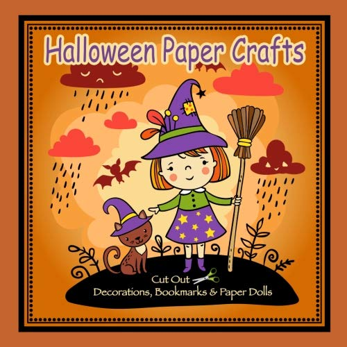 Halloween Paper Crafts: Cut Out Decorations, Bookmarks & Paper Dolls (Learning is Fun & Games) -