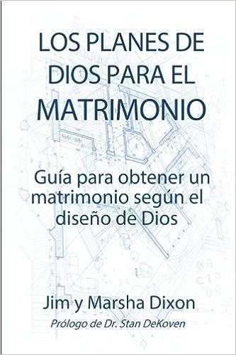 51c2d8a4e444 Los Planes de Dios Para el Matrimonia  Guia para obtener un matrimonio  seque el deseo de Dios (Spanish Edition) (Spanish) Paperback – November 6