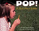 Pop! A Book About Bubbles (Let's-Read-and-Find-Out Science, Stage 1), by Kimberly Bradley