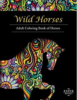 Wild Horses An Adult Coloring Book Of