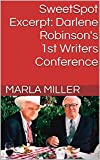 Darlene Robinson's 1st Writers Conference: Excerpt from novel-in-pogress (SweetSpot)