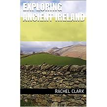 EXPLORING ANCIENT IRELAND