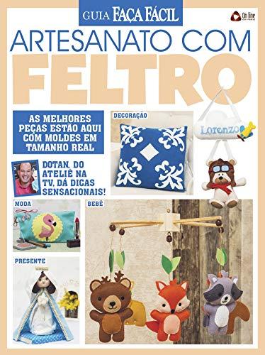 Guia Faça Fácil Artesanato com Feltro Ed 01 (Portuguese Edition) by [Editora,
