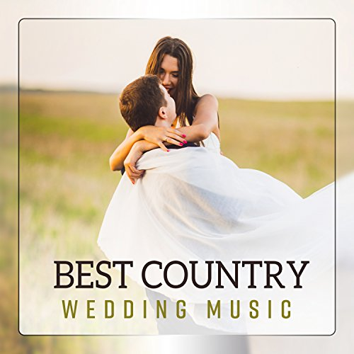 Best Country Wedding Music - Love Songs for First Dance, Romantic Time