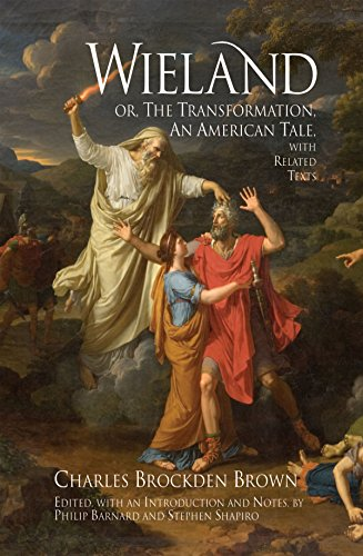 Wieland; or The Transformation: with Related Texts (Hackett Classics)