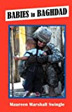 Babies in Baghdad, Maureen Marshall Swingle, 0741437902