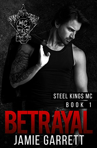Betrayal (Steel Kings MC Book 1)