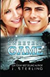 The Sweetest Game, J. Sterling, 1492940003