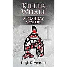 Killer Whale: A Neah Bay Mystery (Neah Bay Mysteries Book 1)