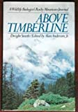 Above Timberline: A Wildlife Biologist's Rocky Mountain Journal (The New Explorer Series)