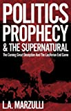 Politics, Prophecy and The Supernatural