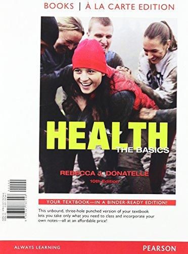 Health: The Basics, Books a la Carte Edition (10th Edition)