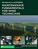 Workbook for Kilcollins' Maintenance Fundamentals for Wind Technicians (Renewable Energies), Wayne Kilcollins, 111130775X