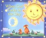When God Tucks in the Day, Allia Nolan, 0825455243