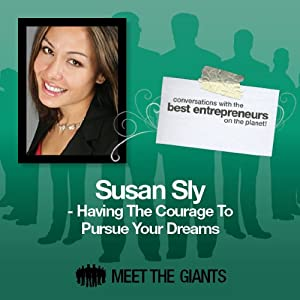 Susan Sly - Having the Courage to Pursue Your Dreams Speech