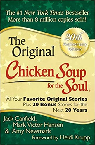 Chicken Soup For The Soul Th Anniversary Edition All Your Favorite Original Stories PlusBonus Stories For The NextYears Jack Canfield