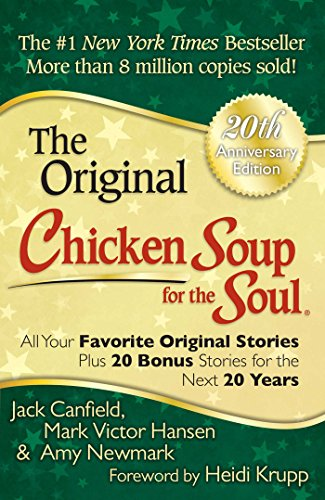Chicken Soup for the Soul 20th Anniversary Edition: All Your Favorite Original Stories Plus 20 Bonus Stories for the Next 20 Years cover