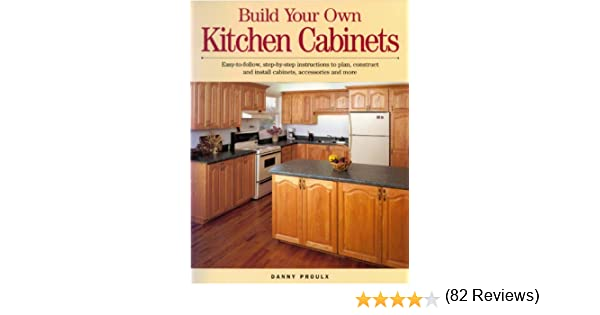 Build Your Own Kitchen Cabinets, Danny Proulx, eBook - Amazon.com