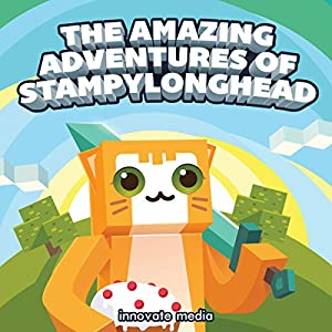 The Amazing Adventures of StampyLonghead Audiobook