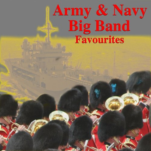 Army & Navy Big Band Favourites (Army Band Navy)