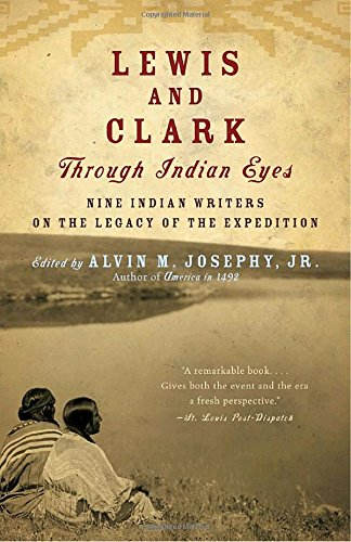 lewis-and-clark-through-indian-eyes-nine-indian-writers-on-the-legacy-of-the-expedition