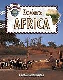 Explore Africa, Bobbie Kalman and Rebecca Sjonger, 0778730700
