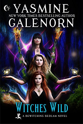 (Witches Wild (Bewitching Bedlam Book 4))