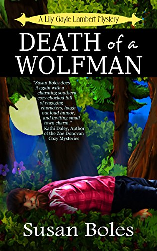 Death of a Wolfman (A Lily Gayle Lambert Mystery Book 1) by [Boles, Susan]