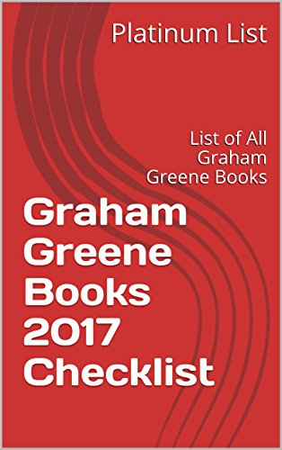 Graham Greene Books 2017 Checklist: List of All Graham Greene Books