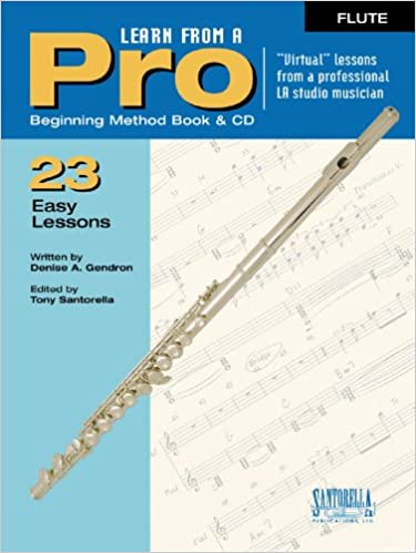 Learn From A Pro - Flute with CD: Denise Gendron: 0649571002473