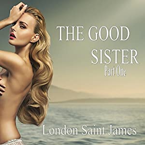 The Good Sister: Part One Hörbuch
