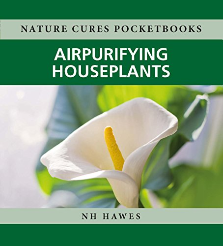Air-purifying Houseplants (Nature Cures Pocketbooks Book 2)