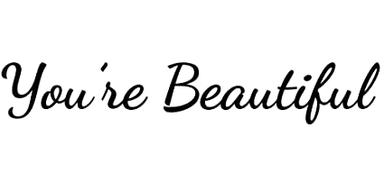 Amazoncom Craftelife Youre Beautiful Inspirational Quote Decal