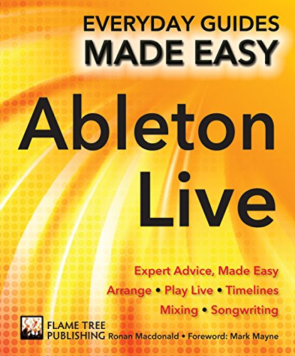 Ableton Live Basics: Expert Advice, Made Easy (Everyday Guides Made Easy)