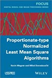 Proportionate-Type Normalized Least Mean Square Algorithms, Wagner, Kevin and Doroslovacki, Milos, 1848214707
