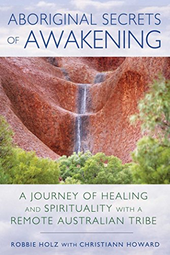 aboriginal-secrets-of-awakening-a-journey-of-healing-and-spirituality-with-a-remote-australian-tribe