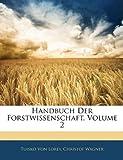 Handbuch der Forstwissenschaft, Tuisko Von Lorey and Christof Wagner, 1143644638