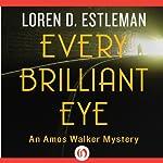 Every Brilliant Eye | Loren D. Estleman
