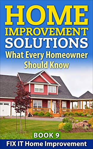 Home Improvement Solutions: What Every Homeowner Should Know Book 9 by [Elsesser, Jacy, Jonsson, Cindy]