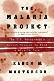 The Malaria Project: The U.S. Government's Secret Mission to Find a Miracle Cure