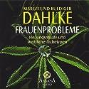 Frauenprobleme Hörbuch von Ruediger Dahlke Gesprochen von: Ruediger Dahlke