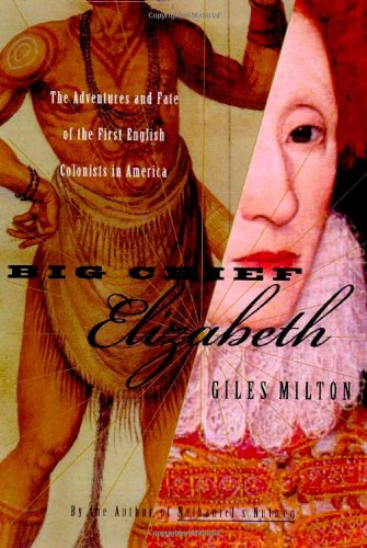 Big Chief Elizabeth: The Adventures and Fate of the First English Colonists in America pdf epub