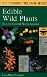 img - for Edible Wild Plants: Eastern/Central North America (Peterson Field Guides) book / textbook / text book